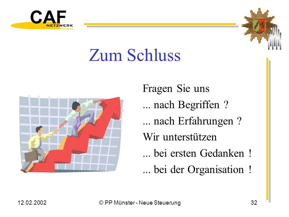 12.02.2002© PP Münster - Neue Steuerung31 Ausblick - extern Erfahrungen und Daten zur Verfügung stellen Internationale Datenbank (EIPA) Vergleich mit