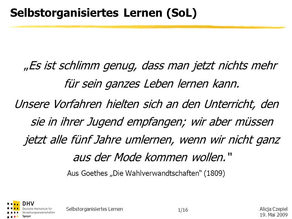 Alicja Czepiel 19. Mai 2009 Selbstorganisiertes Lernen Univ.-Prof. Dr. Hermann Hill SS 2009 DHV Speyer Schlüsselqualifikationen/ Metakompetenzen für b
