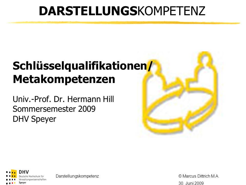 © Referent / Referentin Datum Thema des Referats DARSTELLUNGSKOMPETENZ Univ.-Prof. Dr. Hermann Hill Sommersemester 2009 DHV Speyer Schlüsselqualifikat