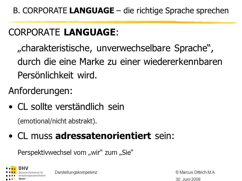 © Referent / Referentin Datum Thema des Referats Darstellungskompetenz© Marcus Dittrich M.A. 30. Juni 2009 CORPORATE LANGUAGE: charakteristische, unve
