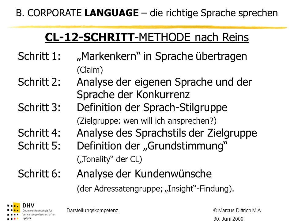 © Referent / Referentin Datum Thema des Referats FÖV Darstellungskompetenz© Marcus Dittrich M.A. 30. Juni 2009 B. CORPORATE LANGUAGE – die richtige Sp