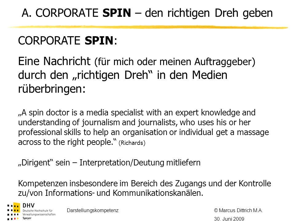 © Referent / Referentin Datum Thema des Referats A. CORPORATE SPIN – den richtigen Dreh geben CORPORATE SPIN: Eine Nachricht (für mich oder meinen Auf