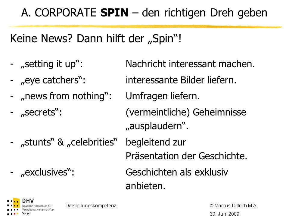 © Referent / Referentin Datum Thema des Referats Keine News? Dann hilft der Spin! -setting it up: Nachricht interessant machen. -eye catchers: interes