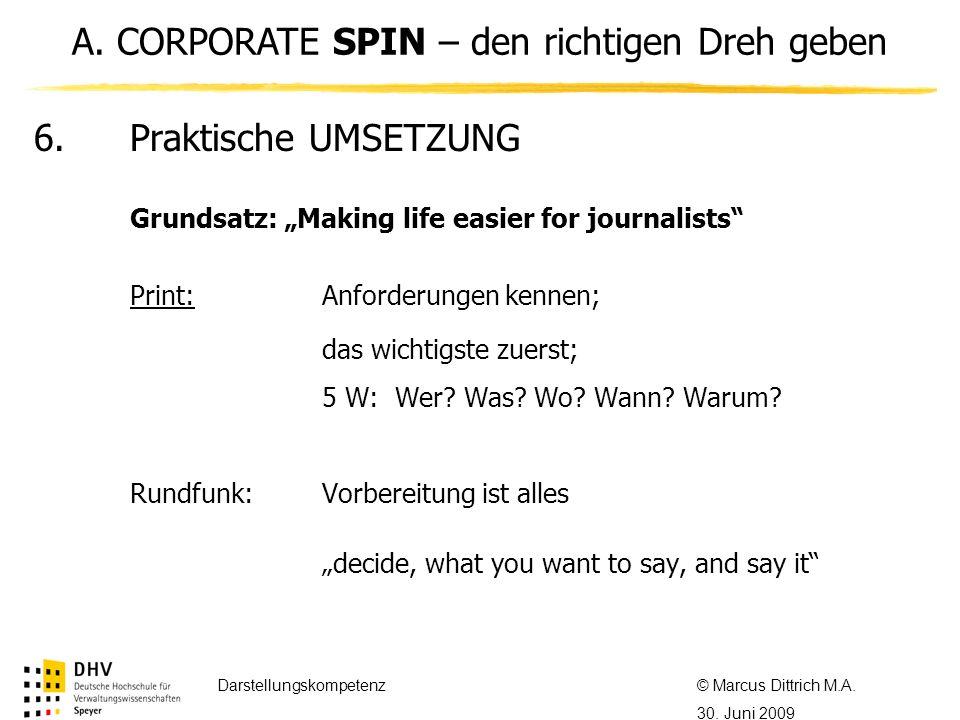 © Referent / Referentin Datum Thema des Referats 6. Praktische UMSETZUNG Grundsatz: Making life easier for journalists Print: Anforderungen kennen; da