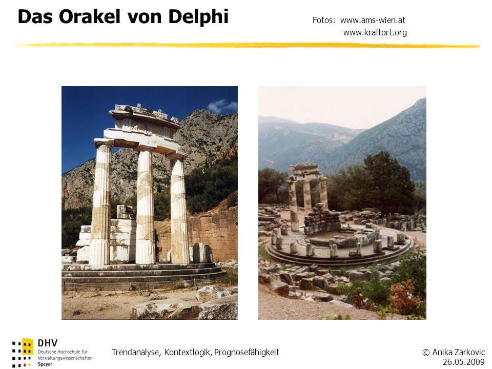 © Anika Zarkovic 26.05.2009 Trendanalyse, Kontextlogik, Prognosefähigkeit Das Orakel von Delphi Fotos: www.ams-wien.at www.kraftort.org