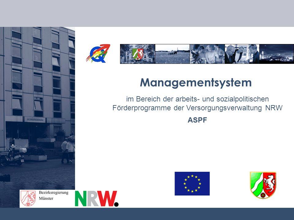 im Bereich der arbeits- und sozialpolitischen Förderprogramme der Versorgungsverwaltung NRW ASPF Managementsystem