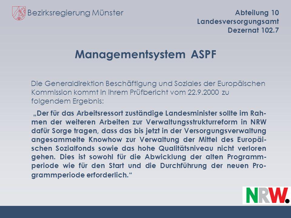Bezirksregierung Münster Abteilung 10 Landesversorgungsamt Dezernat 102.7 Managementsystem ASPF Die Generaldirektion Beschäftigung und Soziales der Eu