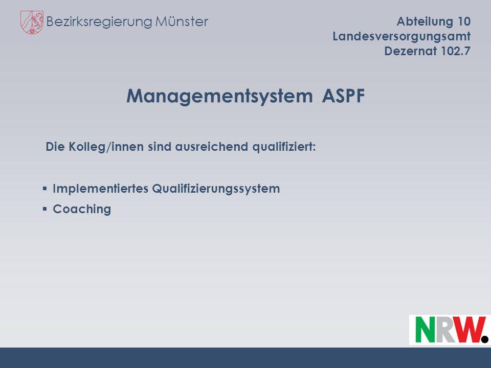Bezirksregierung Münster Abteilung 10 Landesversorgungsamt Dezernat 102.7 Managementsystem ASPF Die Kolleg/innen sind ausreichend qualifiziert: Implem