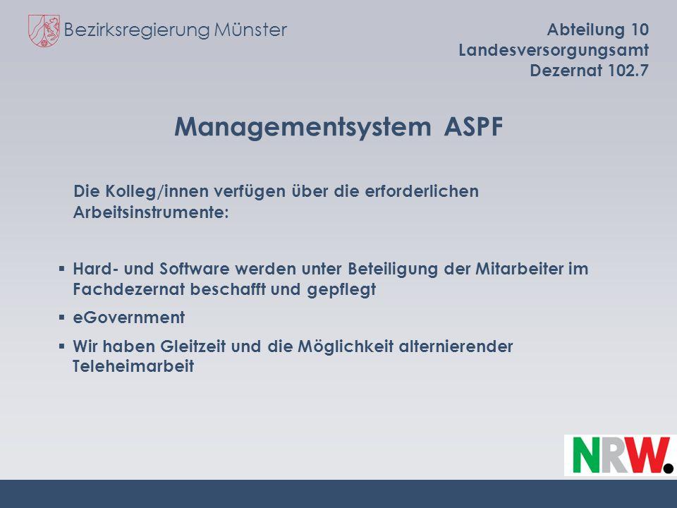 Bezirksregierung Münster Abteilung 10 Landesversorgungsamt Dezernat 102.7 Managementsystem ASPF Die Kolleg/innen verfügen über die erforderlichen Arbe