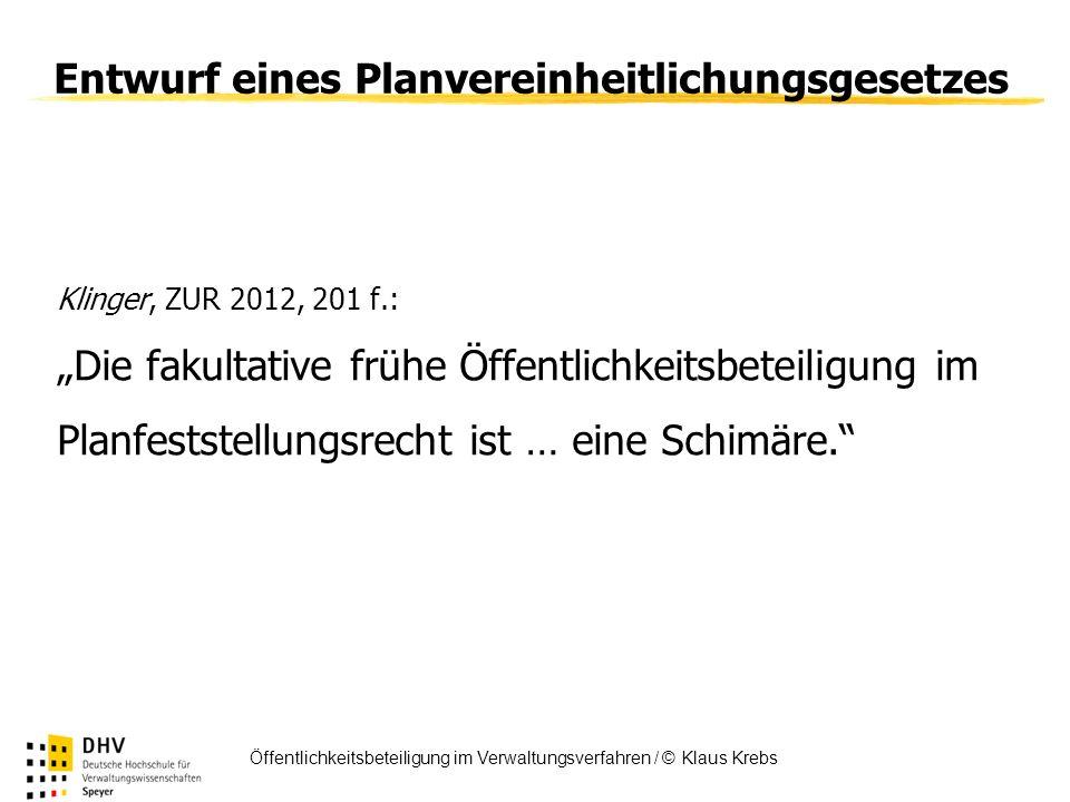 FÖV Öffentlichkeitsbeteiligung im Verwaltungsverfahren / © Klaus Krebs Entwurf eines Planvereinheitlichungsgesetzes Klinger, ZUR 2012, 201 f.: Die fak