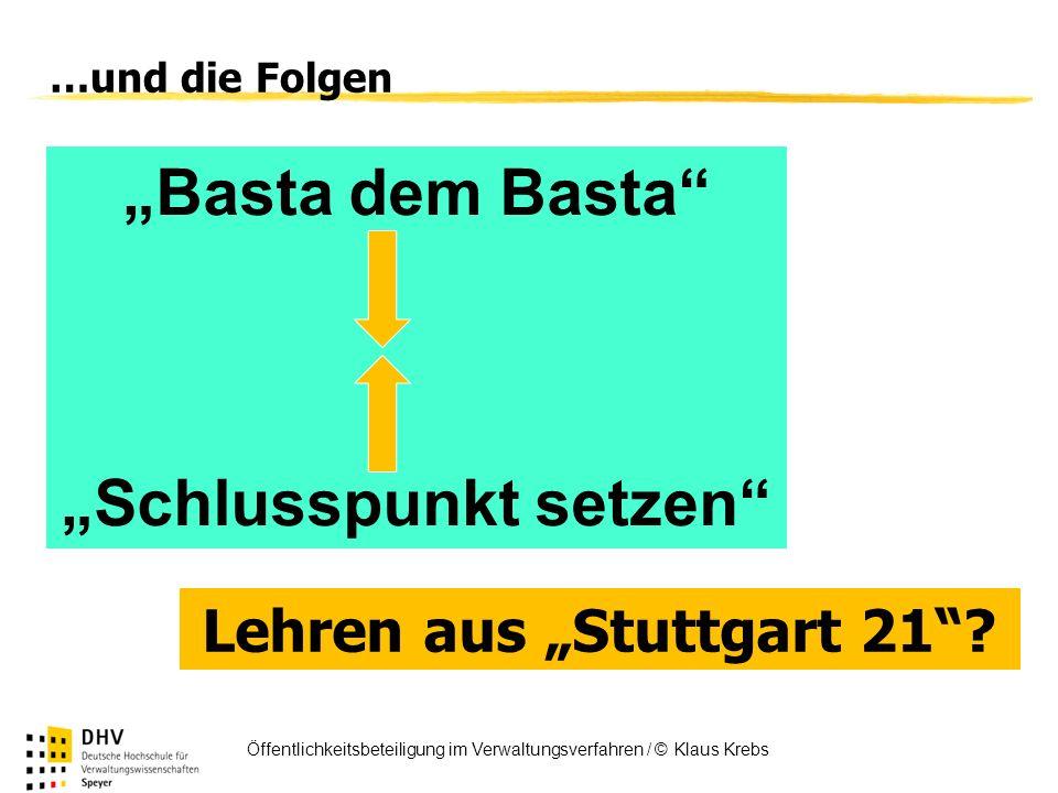 FÖV Öffentlichkeitsbeteiligung im Verwaltungsverfahren / © Klaus Krebs Basta dem Basta Schlusspunkt setzen …und die Folgen Lehren aus Stuttgart 21?