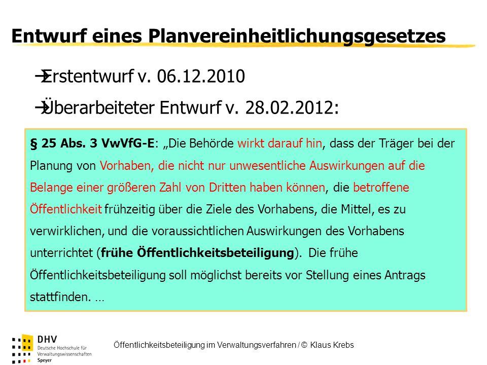 FÖV Öffentlichkeitsbeteiligung im Verwaltungsverfahren / © Klaus Krebs Entwurf eines Planvereinheitlichungsgesetzes Erstentwurf v. 06.12.2010 Überarbe