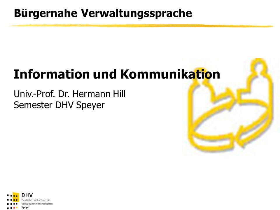 Bürgernahe Verwaltungssprache Univ.-Prof. Dr. Hermann Hill Semester DHV Speyer Information und Kommunikation