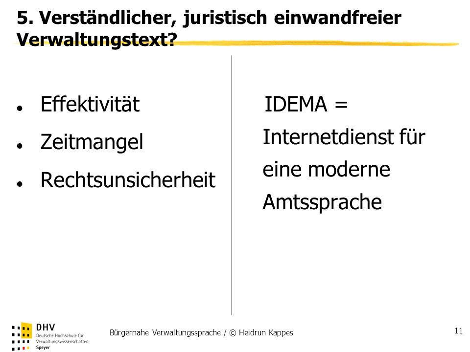 Bürgernahe Verwaltungssprache / © Heidrun Kappes 11 5. Verständlicher, juristisch einwandfreier Verwaltungstext? Effektivität Zeitmangel Rechtsunsiche