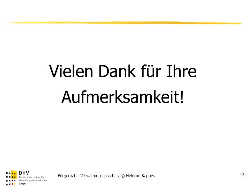Bürgernahe Verwaltungssprache / © Heidrun Kappes 12 Vielen Dank für Ihre Aufmerksamkeit!