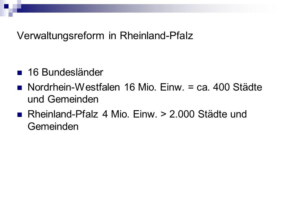 Verwaltungsreform in Rheinland-Pfalz Ziele aus der Regierungserklärung v.