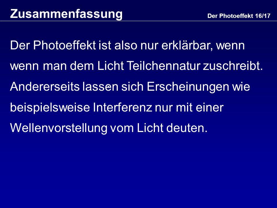Der Photoeffekt 16/17 Zusammenfassung.