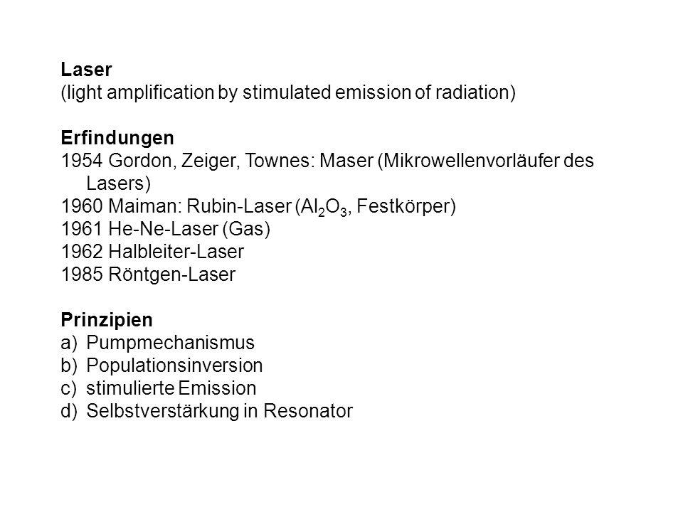 schematischer Aufbau des He-Ne-Lasers Gasentladungsrohr zwischen zwei (Halb-)Spiegeln als Resonator typisches Mischverhältnis für gute Effizienz: He:Ne=7:1 Druck: einige mbar HalbspiegelVollspiegel Resonator