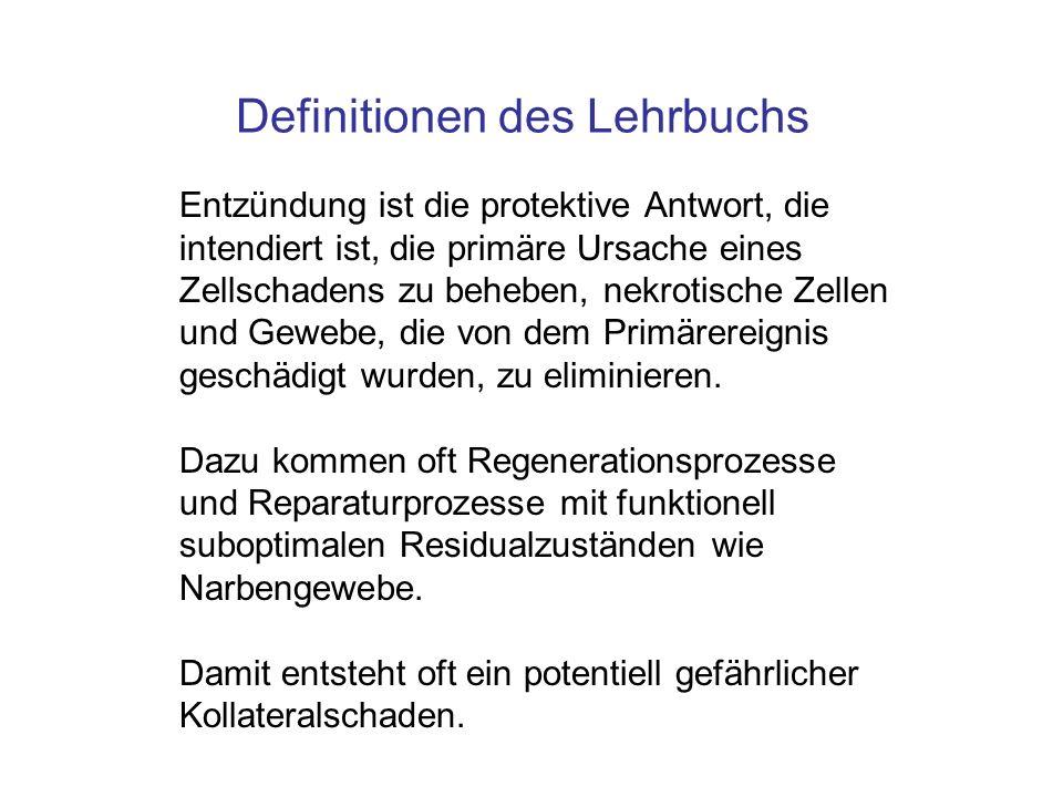 Definitionen des Lehrbuchs Entzündung ist die protektive Antwort, die intendiert ist, die primäre Ursache eines Zellschadens zu beheben, nekrotische Z