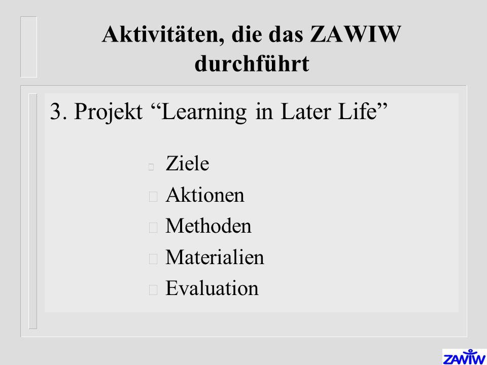 Aktivitäten, die das ZAWIW durchführt 3.