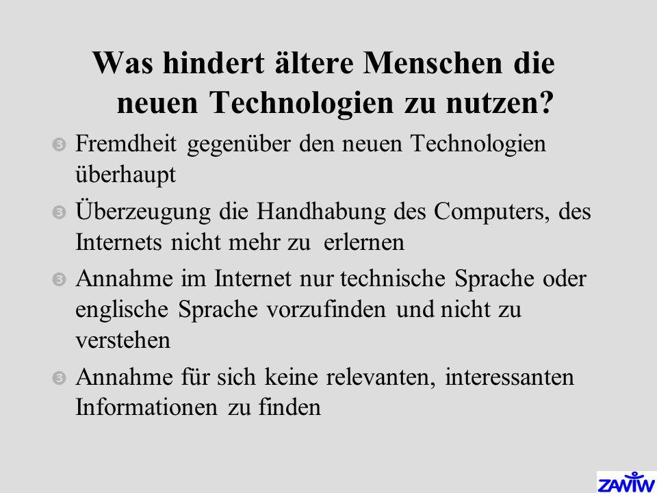 Was hindert ältere Menschen die neuen Technologien zu nutzen.