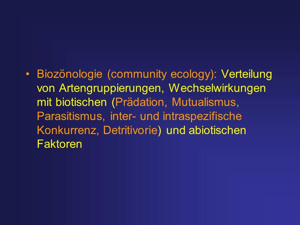 Biozönologie (community ecology): Verteilung von Artengruppierungen, Wechselwirkungen mit biotischen (Prädation, Mutualismus, Parasitismus, inter- und