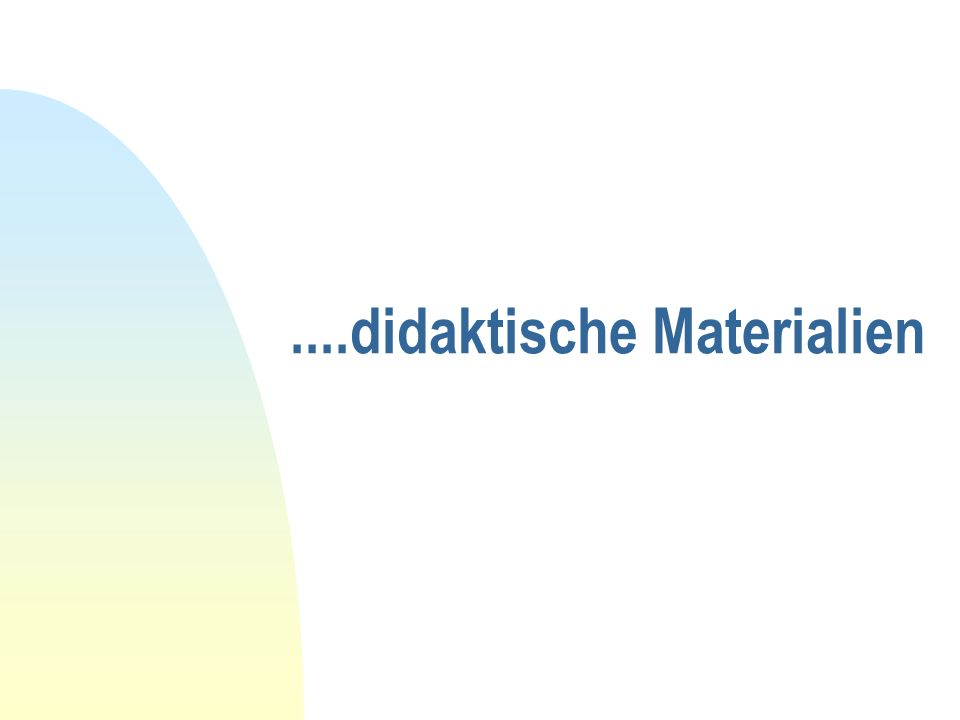 ....didaktische Materialien