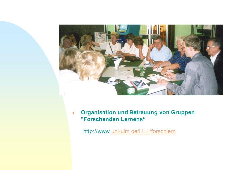 n Organisation und Betreuung von Gruppen Forschenden Lernens http://www.uni-ulm.de/LiLL/forschlernuni-ulm.de/LiLL/forschlern