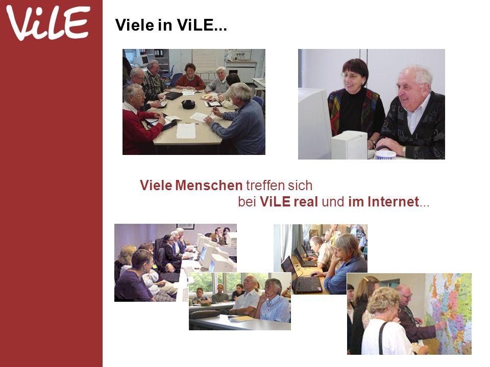 Viele in ViLE... Viele Menschen treffen sich bei ViLE real und im Internet...