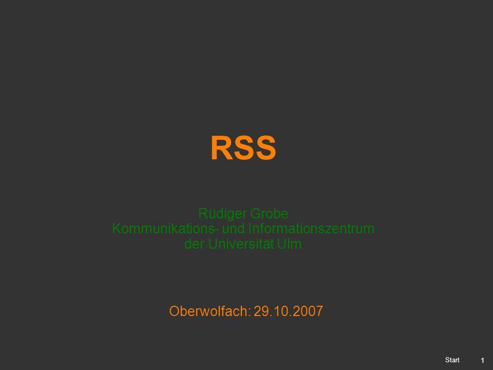 1 RSS Rüdiger Grobe Kommunikations- und Informationszentrum der Universität Ulm Start Oberwolfach: 29.10.2007