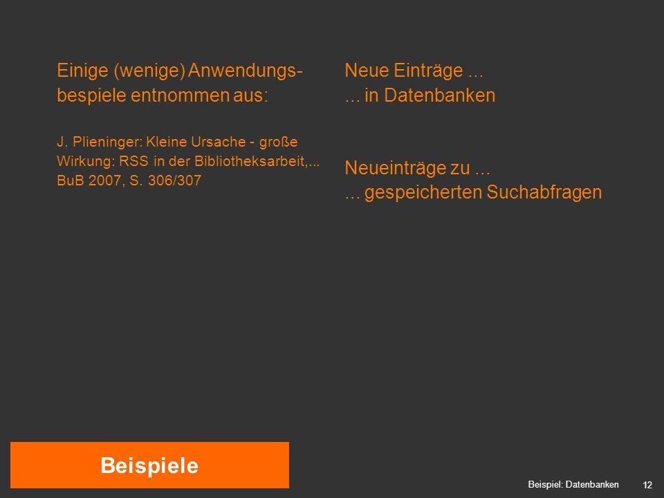 12 Beispiele Beispiel: Datenbanken Neue Einträge......