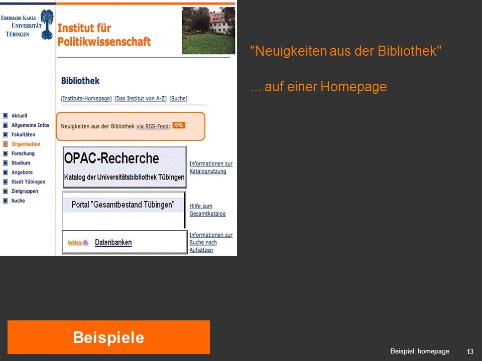 13 Beispiele Beispiel: homepage Neuigkeiten aus der Bibliothek ... auf einer Homepage