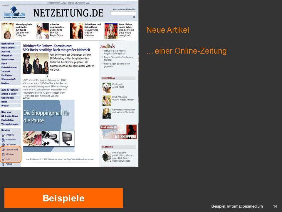 14 Beispiele Beispiel: Informationsmedium Neue Artikel... einer Online-Zeitung