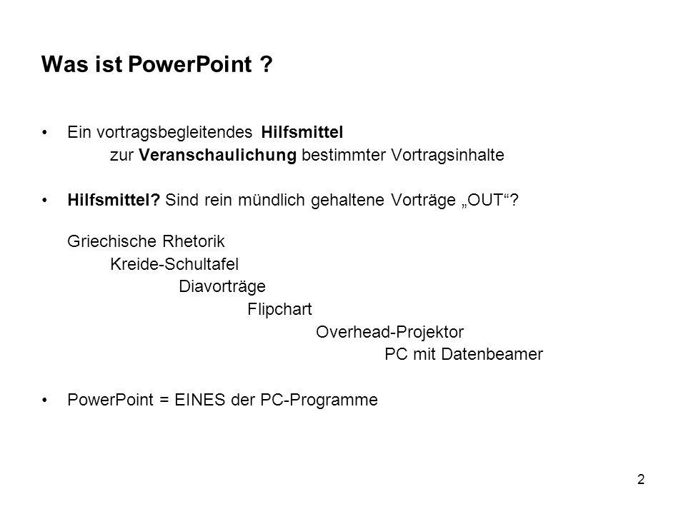 2 Was ist PowerPoint ? Ein vortragsbegleitendes Hilfsmittel zur Veranschaulichung bestimmter Vortragsinhalte Hilfsmittel? Sind rein mündlich gehaltene