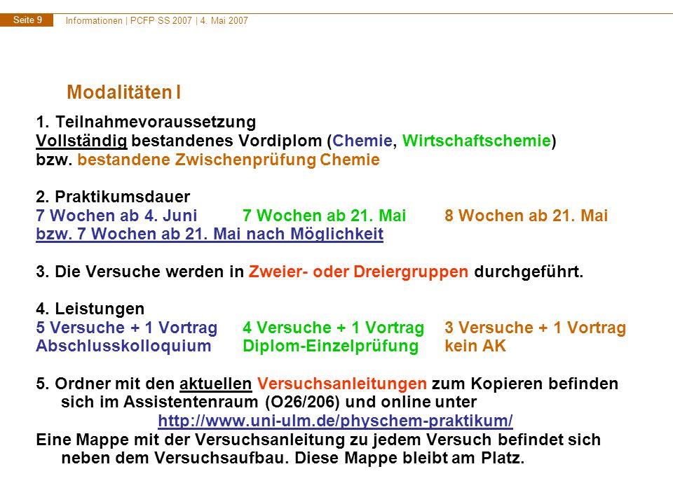 Informationen | PCFP SS 2007 | 4.Mai 2007 Seite 10 Modalitäten II 6.