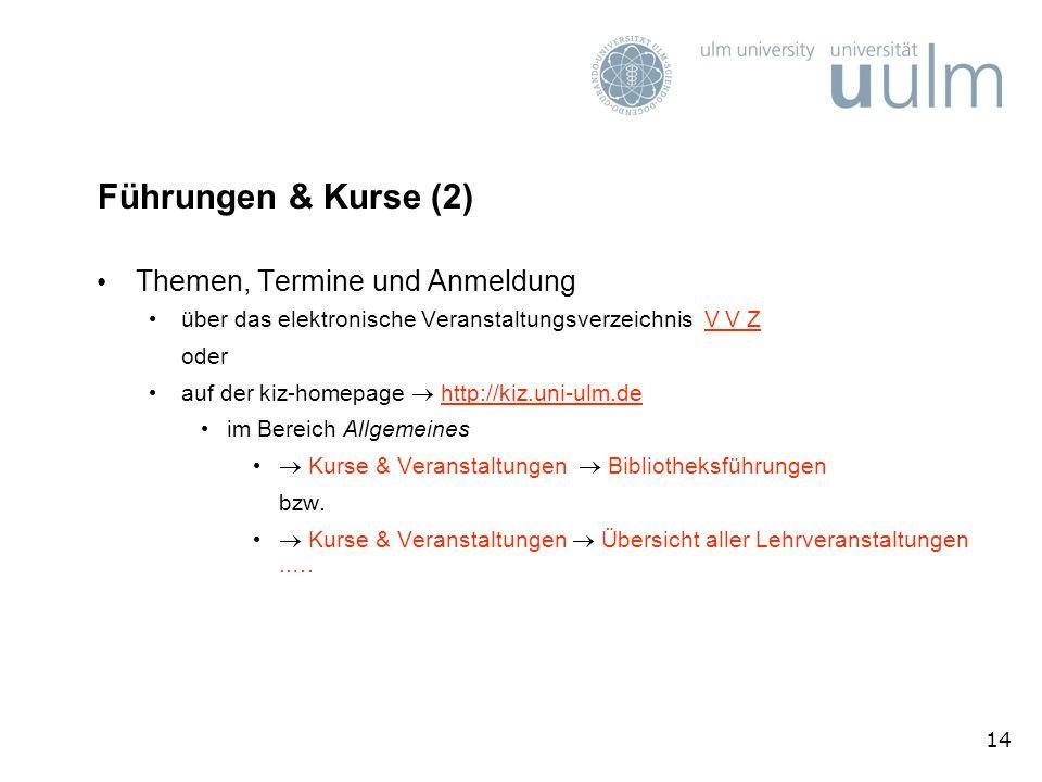 14 Führungen & Kurse (2) Themen, Termine und Anmeldung über das elektronische Veranstaltungsverzeichnis V V ZV V Z oder auf der kiz-homepage http://ki