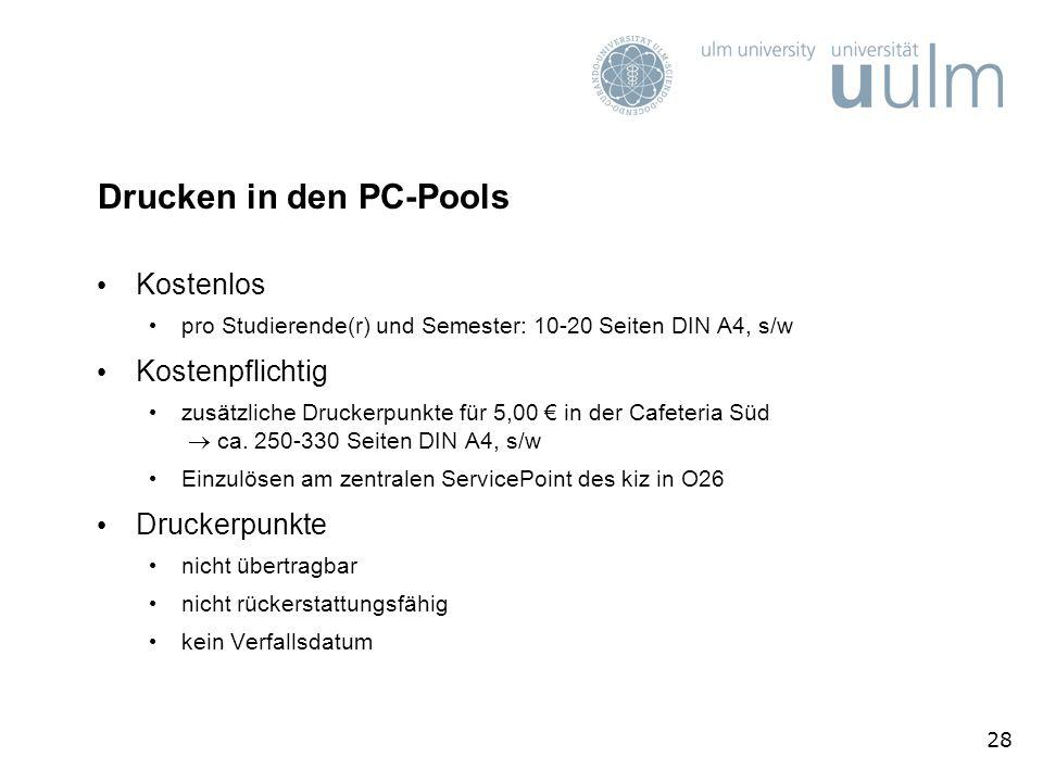 28 Drucken in den PC-Pools Kostenlos pro Studierende(r) und Semester: 10-20 Seiten DIN A4, s/w Kostenpflichtig zusätzliche Druckerpunkte für 5,00 in d