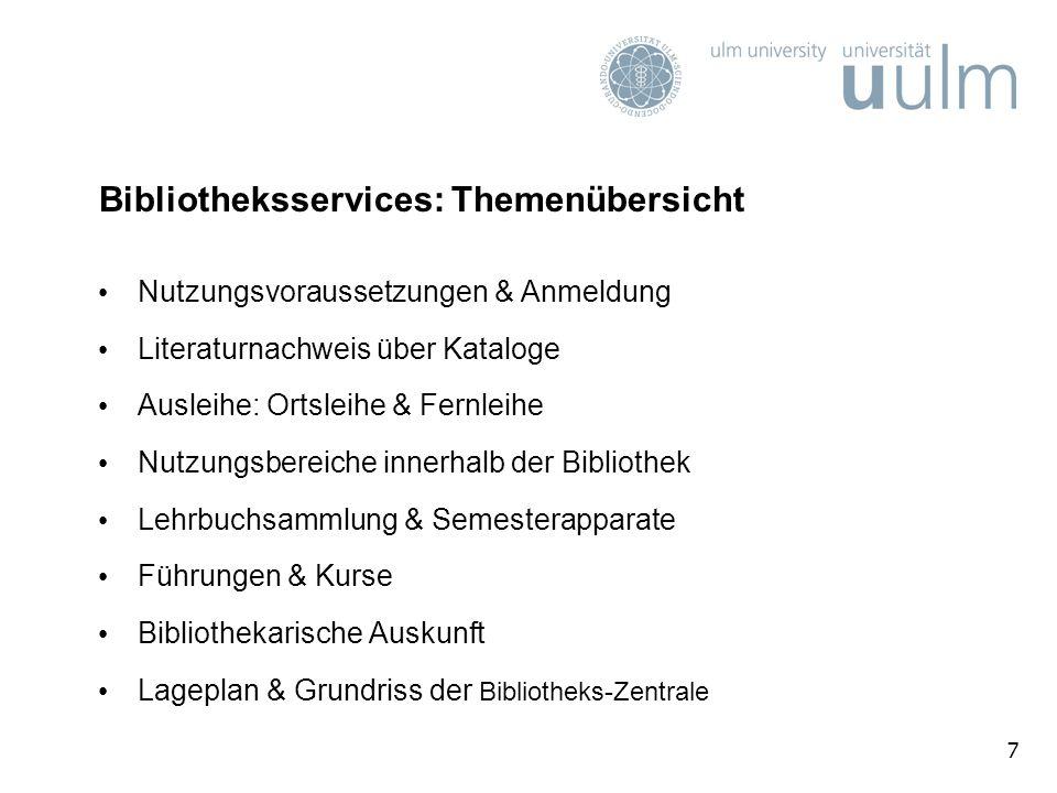 7 Bibliotheksservices: Themenübersicht Nutzungsvoraussetzungen & Anmeldung Literaturnachweis über Kataloge Ausleihe: Ortsleihe & Fernleihe Nutzungsber