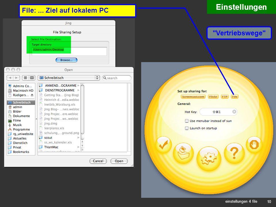 10 einstellungen 4 file File:... Ziel auf lokalem PC Vertriebswege Einstellungen