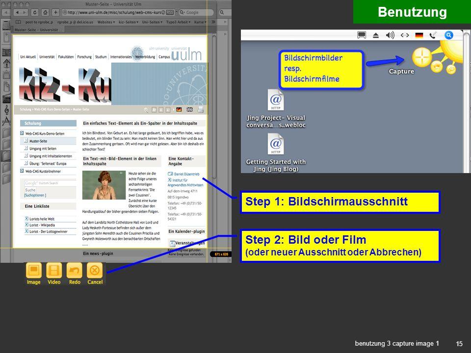 15 benutzung 3 capture image 1 Benutzung Step 1: Bildschirmausschnitt Step 2: Bild oder Film (oder neuer Ausschnitt oder Abbrechen)