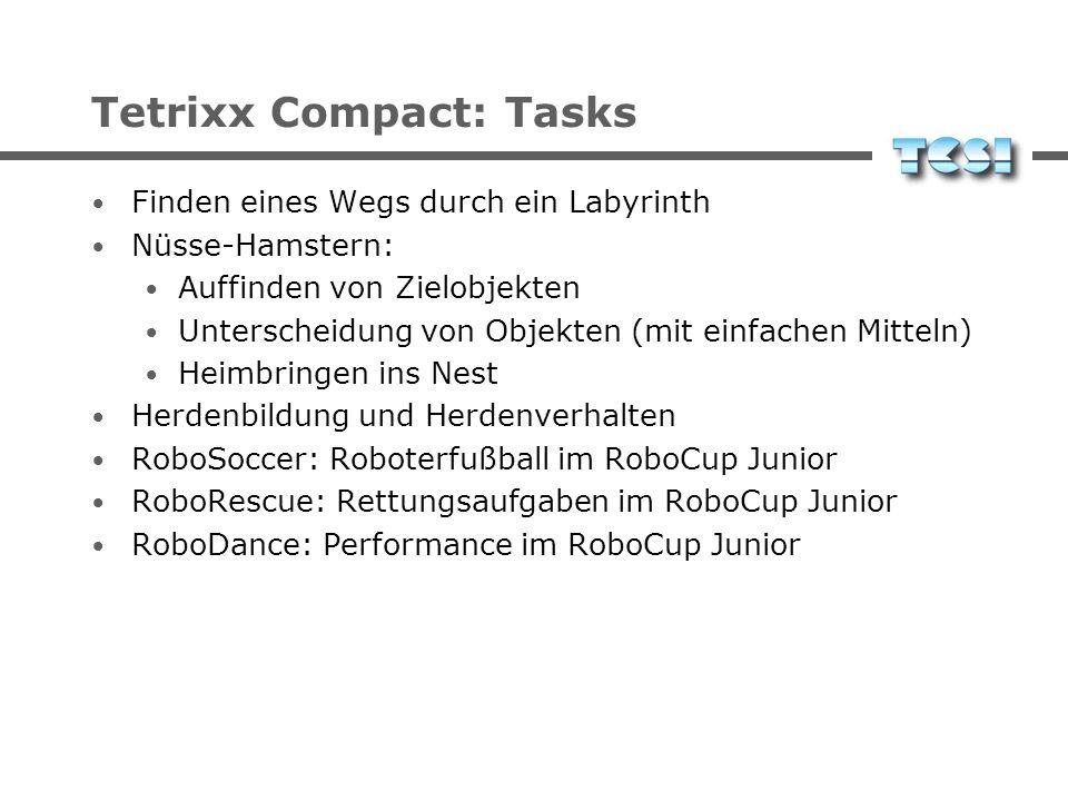 Tetrixx Compact: Robots Differenzialantrieb ggfs. Kettenfahrzeug zusätzlich 1-2 Servos ca. ein Dutzend Sensoren 4-12 Tastsensoren 4-12 Infrarot-Sensor