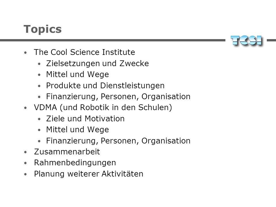 The Cool Science Institute Gerhard K. Kraetzschmar TCSI + VDMA eine strategische Partnerschaft?