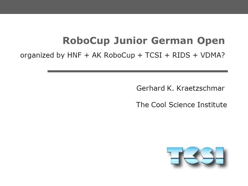 The Cool Science Institute Gerhard K. Kraetzschmar ___MEETING RC GERMAN OPEN