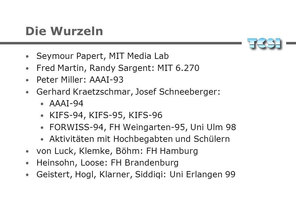 The Roots Seymour Papert, MIT Media Lab Fred Martin, Randy Sargent: MIT 6.270 Peter Miller: AAAI-93 Gerhard Kraetzschmar, Josef Schneeberger: AAAI-94