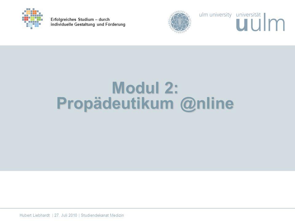 Modul 2: Propädeutikum @nline Erfolgreiches Studium – durch individuelle Gestaltung und Förderung Hubert Liebhardt | 27.
