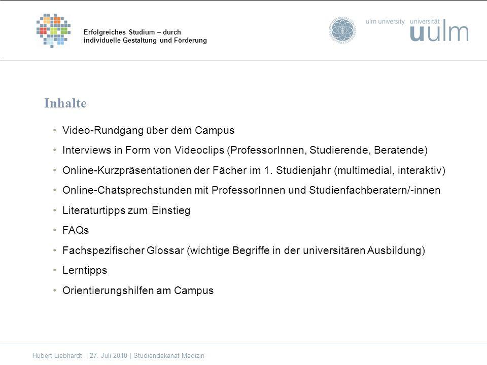 Video-Rundgang über dem Campus Interviews in Form von Videoclips (ProfessorInnen, Studierende, Beratende) Online-Kurzpräsentationen der Fächer im 1.