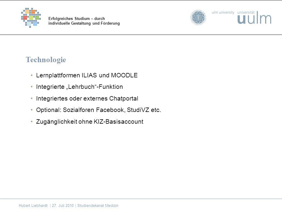 Lernplattformen ILIAS und MOODLE Integrierte Lehrbuch-Funktion Integriertes oder externes Chatportal Optional: Sozialforen Facebook, StudiVZ etc.