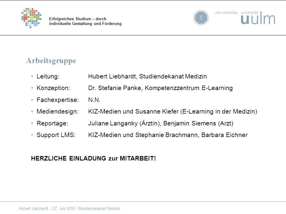 Leitung: Hubert Liebhardt, Studiendekanat Medizin Konzeption: Dr.