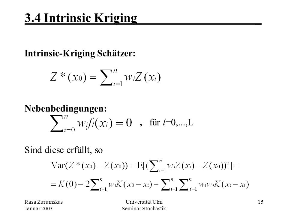 Rasa Zurumskas Januar 2003 Universität Ulm Seminar Stochastik 14 Basisfunktionen_ Beispiel: Im 2-dim. Raum mit dem Koordinaten-Vektor X=(x 1,x 2 ) T u