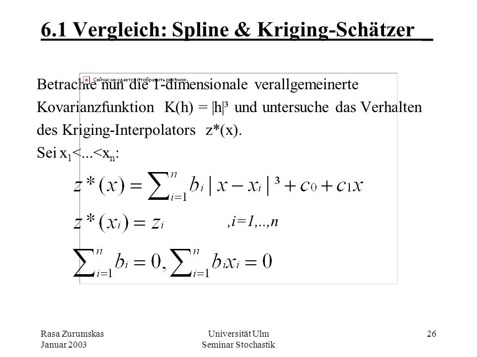 Rasa Zurumskas Januar 2003 Universität Ulm Seminar Stochastik 25 5.6 Spline-Interpolation_ Integriert man dies: s(x) = c 3 x³ + c 2 x² + c 1 x + c 0 s